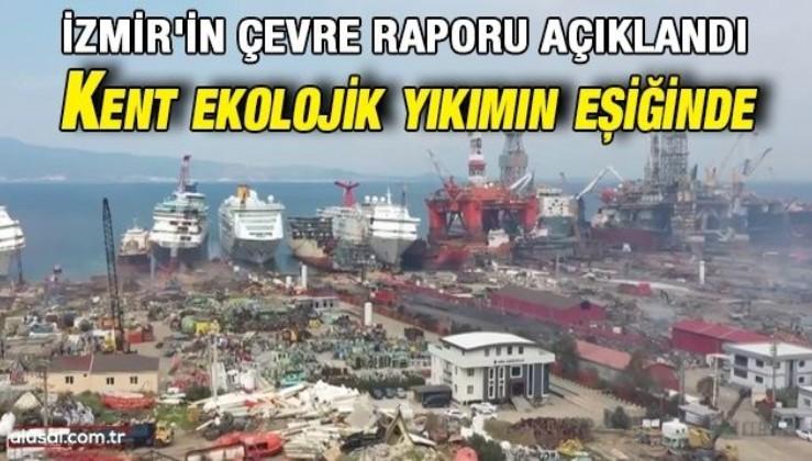 İzmir'in çevre raporu açıklandı: Kent ekolojik yıkımın eşiğinde