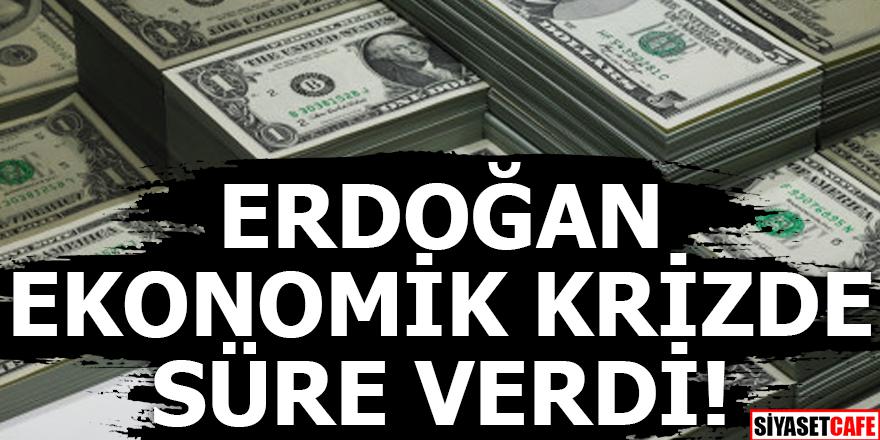 Erdoğan ekonomik krizde süre verdi!