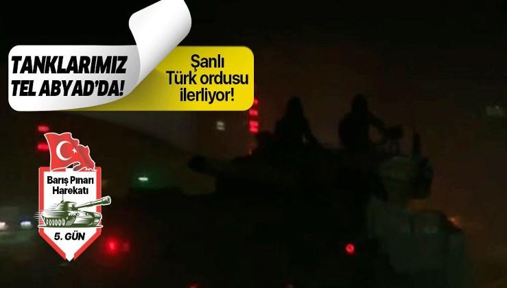 Tanklarımız Tel Abyad'a girdi!.