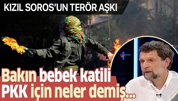 Osman Kavala'nın terör aşkı! Bakın bebek katili PKK'lılar için neler demiş