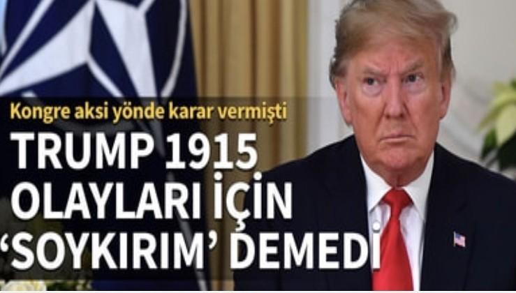 Trump 1915 olayları için 'soykırım' demedi!