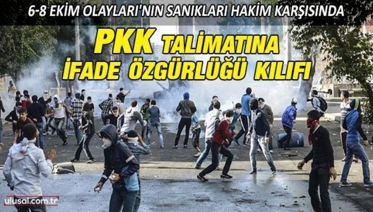 6-8 Ekim Olayları'nın sanıkları hakim karşısında: PKK talimatına ifade özgürlüğü kılıfı