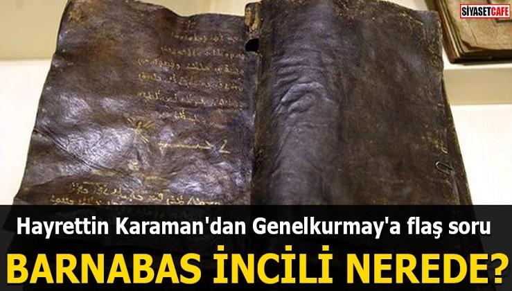 Hayrettin Karaman'dan Genelkurmay'a flaş soru Barnabas İncili nerede?