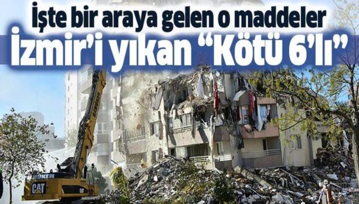 """İzmir'i """"Kötü 6'lı"""" yıktı! İşte o maddeler"""