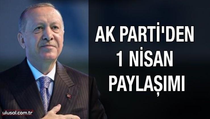 AK Parti'den 1 Nisan paylaşımı