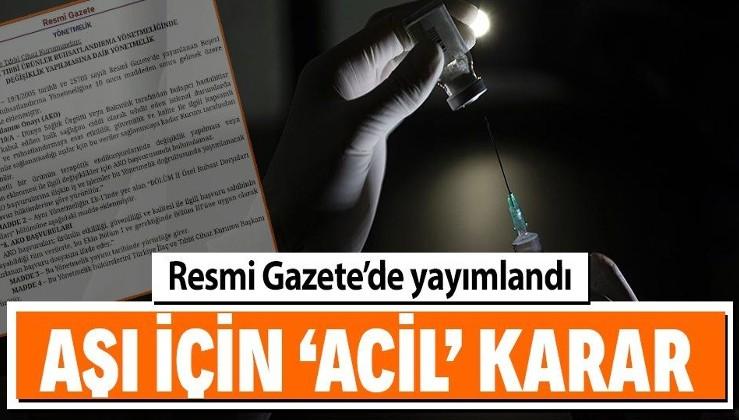 Son dakika: Resmi Gazete'de yayımlandı: Koronavirüs aşısında 'acil kullanım onayı' kararı