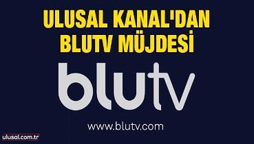 Ulusal Kanal'dan BluTV müjdesi