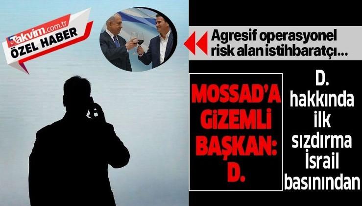 İsrail Başbakanı Binyamin Netanyahu'nun, Mossad'a atadığı yeni başkanın güvenlik gerekçesiyle sadece baş harfi açıklandı: D