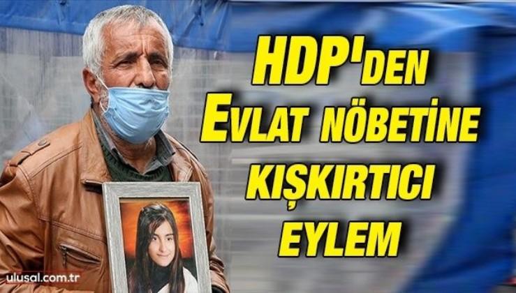 HDP'den evlat nöbetine kışkırtıcı eylem