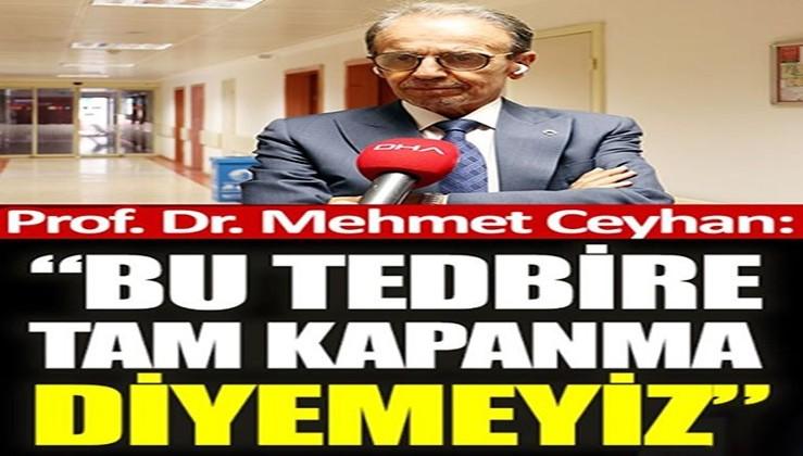 Prof. Dr. Mehmet Ceyhan açıkladı