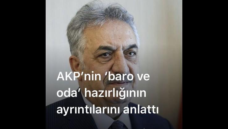 AKP'nin 'baro ve oda' hazırlığının ayrıntılarını anlattı