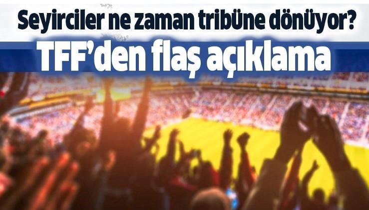 Maçlara ne zaman seyirci alınacak? TFF Başkanı Nihat Özdemir'den flaş açıklama