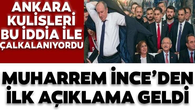 Son dakika: Ankara kulisleri bu iddia ile çalkalanıyordu! Muharrem İnce'den ilk açıklama geldi...