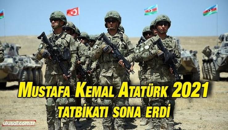 Türkiye ve Azerbaycan'ın ''Mustafa Kemal Atatürk 2021'' ortak tatbikatı sona erdi