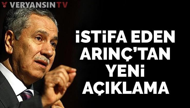 Bülent Arınç'tan istifanın ardından yeni açıklama