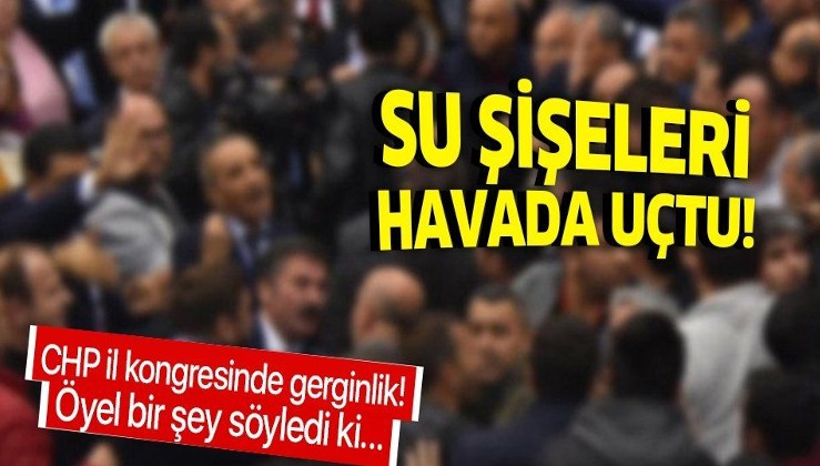 CHP Ankara İl Kongresi'nde gergin anlar! Sahneye şişeler fırlatıldı!