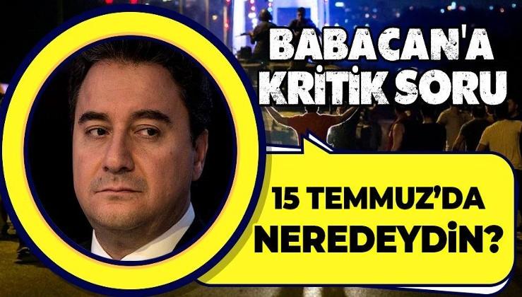 MHP'li Yaşar Yıldırım'dan Ali Babacan'a kritik soru: 15 Temmuz gecesi neredeydin?