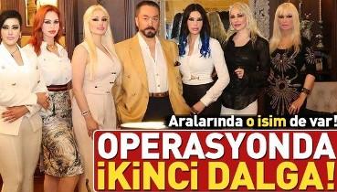 SON DAKİKA: Adnan Oktar suç örgütüne operasyon: 23 şüpheli hakkında gözaltı kararı