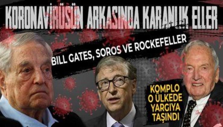 Dünya bunu konuşuyor! Koronavirüsün arkasında Bill Gates, Soros ve Rockefeller mi var?