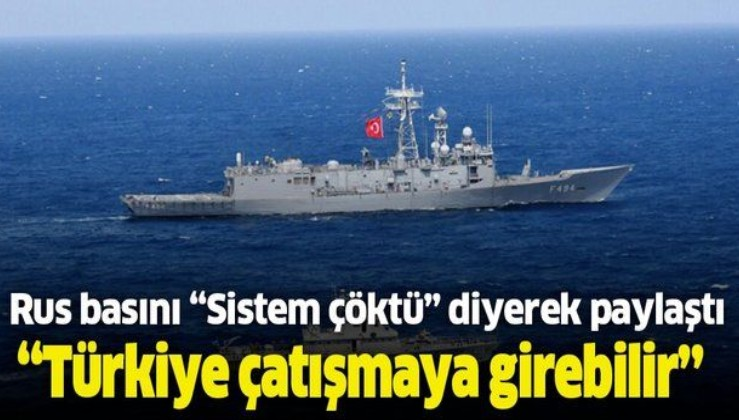 Rus basını 'Sistem çöktü' diyerek paylaştı: Türkiye o ülke ile çatışmaya girebilir