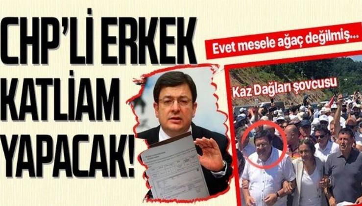Kaz dağları şovcusu CHP'li Muharrem Erkek'ten 'Ekoturizm' bahanesiyle ağaç katliamı!