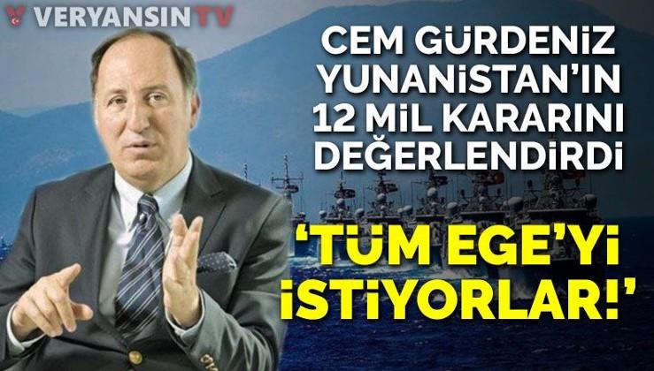 Cem Gürdeniz, Yunanistan'ın son kararını değerlendirdi... Tüm Ege'yi istiyorlar!