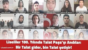 Liseliler, 100. yılında Talat Paşa'yı andılar!