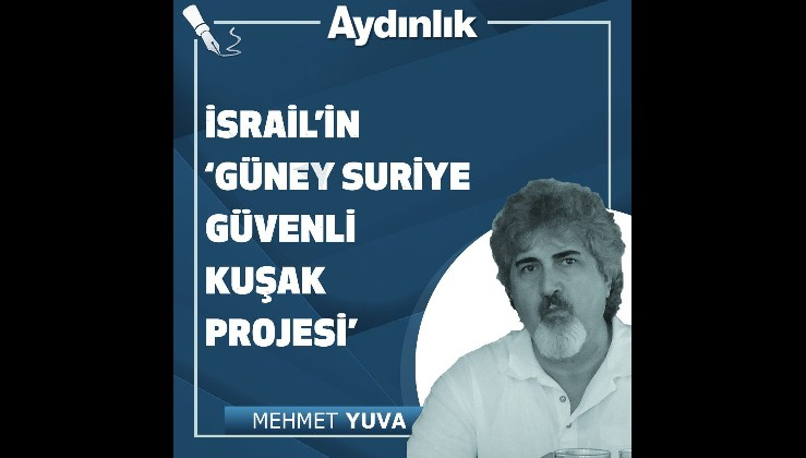 İsrail'in 'Güney Suriye Güvenli Kuşak Projesi'