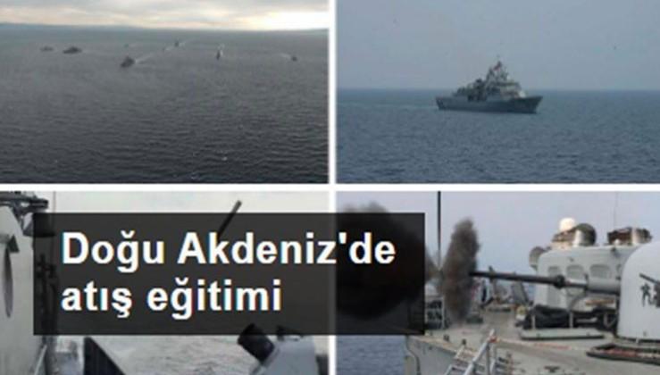Doğu Akdeniz'de atış eğitimi: Kahraman Leventlerimiz Mavi Vatanımız için daima hazır