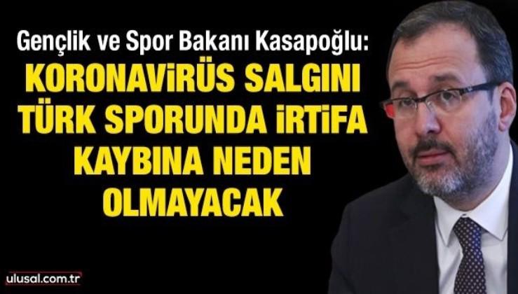 Koronavirüs salgını Türk sporunda irtifa kaybına neden olmayacak