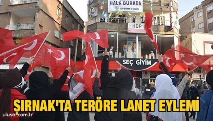 Şırnak'ta teröre lanet eylemi