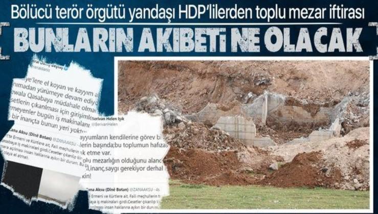 """HDP'lilerin sözde """"faili meçhul toplu mezarlığında kazı yapılıyor"""" yalanı, hurda çıkarma işi çıktı"""