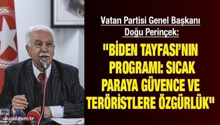 """Vatan Partisi Genel Başkanı Doğu Perinçek: """"Biden Tayfası'nın programı: Sıcak paraya güvence ve teröristlere özgürlük"""""""