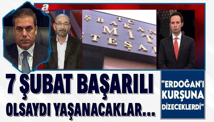 """""""7 Şubat MİT kumpası başarılı olsaydı Erdoğan'ı kurşuna dizeceklerdi"""""""