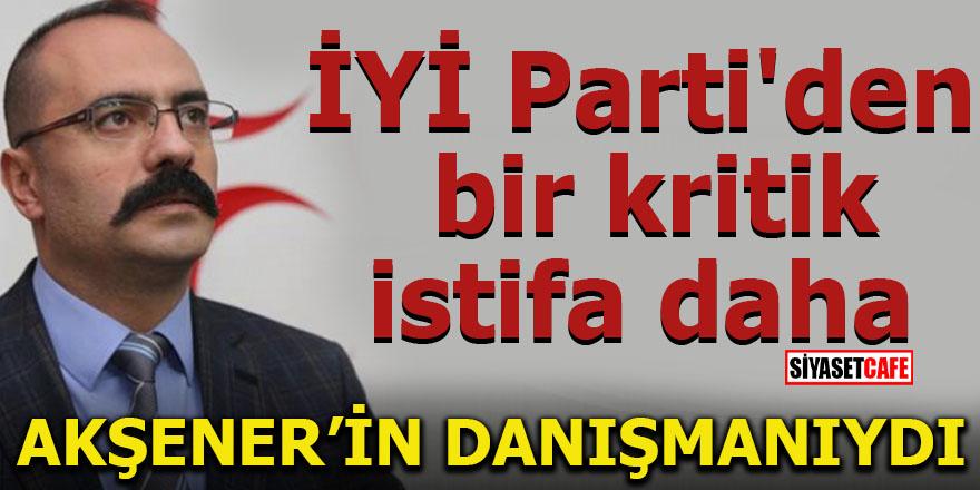 Akşener'in danışmanıydı! Eleştirilerini sıraladı, İYİ Parti'den bir kritik istifa daha