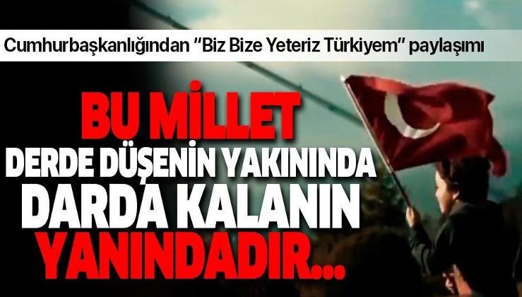 """Cumhurbaşkanlığından 'Biz Bize Yeteriz Türkiyem"""" paylaşımı."""
