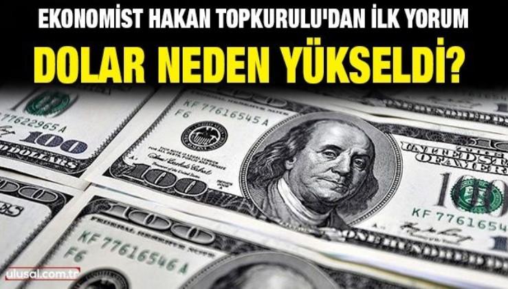 Dolar neden yükseldi? Ekonomist Hakan Topkurulu'dan ilk yorum