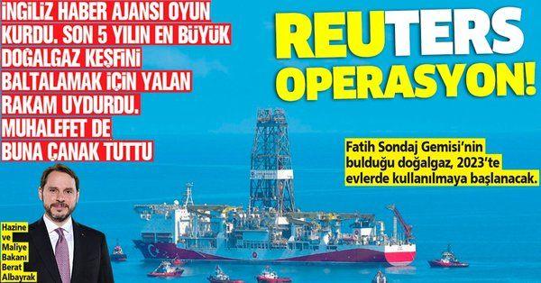 İngiliz Reuters Karadeniz'deki doğalgaz keşfini baltalamak için yalan uydurdu, muhalefet de buna çanak tuttu!
