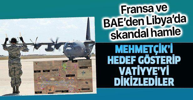 Fransa ve BAE'den Libya'da skandal hamle: Özel uydularla izledikleri Mehmetçik'i hedef gösteriyorlar