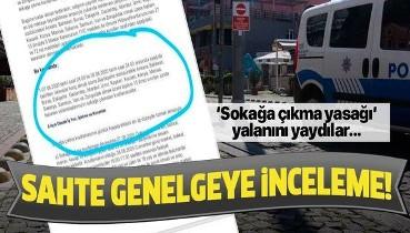 Sosyal medyada dolaşıma sokulan sahte 'sokağa çıkma yasağı' genelgesiyle ilgili inceleme başlatıldı!