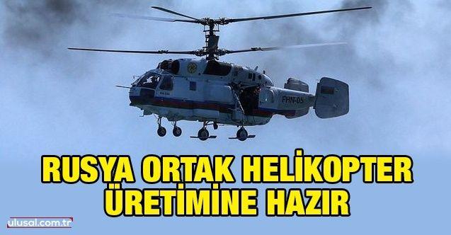 Rusya ortak helikopter üretimine hazır
