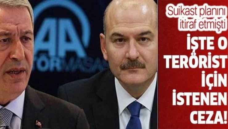 Son dakika: Hulusi Akar ve Süleyman Soylu'ya suikast planı davasında istenen cezalar belli oldu