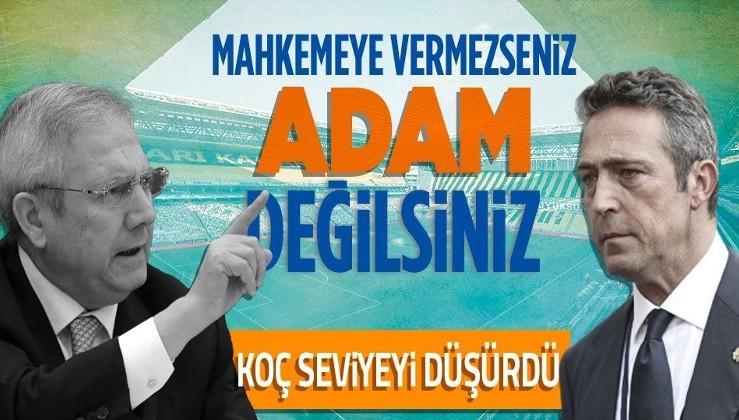 Fenerbahçe başkanı Ali Koç'tan eski başkan Aziz Yıldırım'a argo sözler: Beni mahkemeye vermezseniz adam değilsiniz