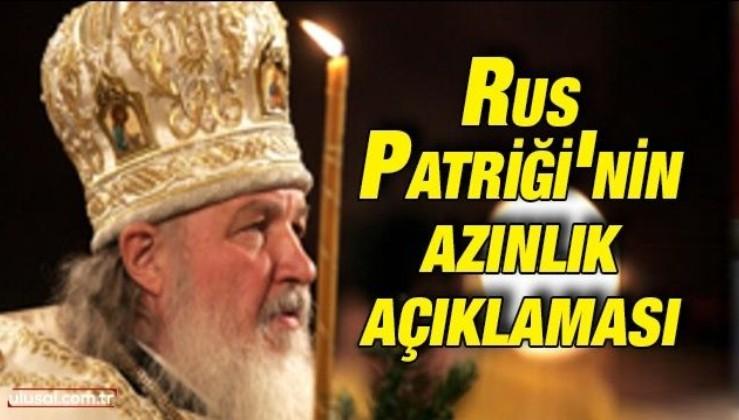 Rus Patriği: Osmanlı'da Hristiyanlar özgürce yaşadı