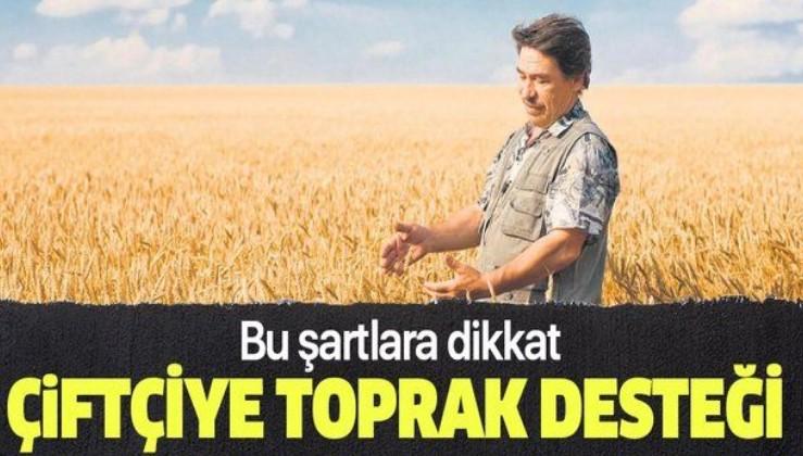 Çiftçiye toprak desteği