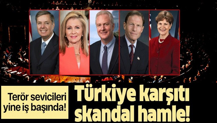 Terör sevicileri yine iş başında! ABD'li senatörlerden Trump'a Türkiye'ye yaptırım mektubu!.