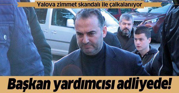 Yalova zimmete para geçirme skandalı ile çalkalanıyor! CHP'li Başkan Vefa Salman'ın yardımcısı adliyede!.