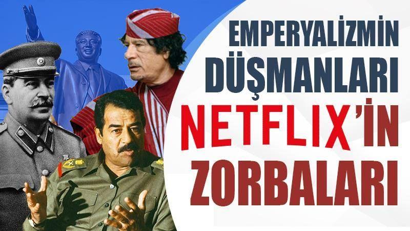 Emperyalizmin düşmanları Netflix'in zorbaları!!!