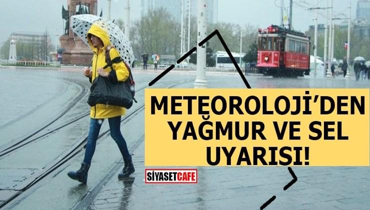 Meteoroloji'den yağmur ve sel uyarısı!