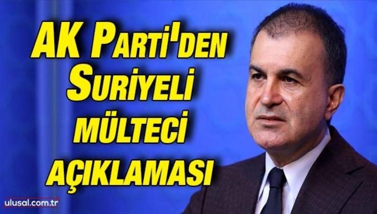 AK Parti'den Suriyeli mülteci açıklaması